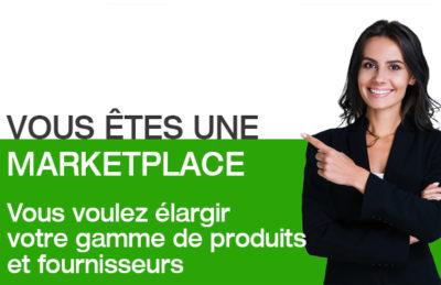 VOUS êtes une marketplace, Vous voulez élargir votre gamme de produits et fournisseurs